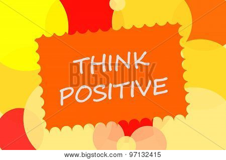 Think positive motivational message