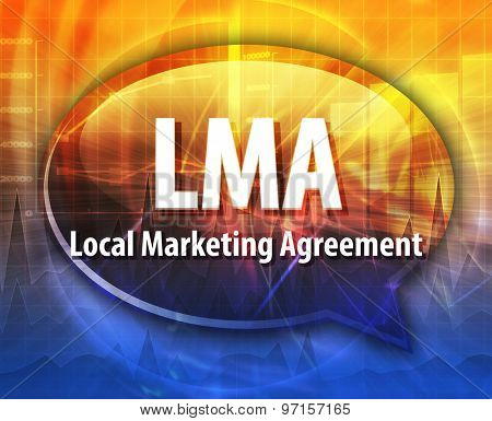 word speech bubble illustration of business acronym term LMA Local Marketing Agreement