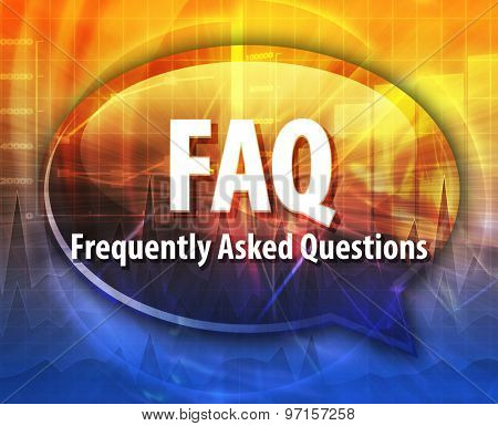 word speech bubble illustration of business acronym term FAQ Frequently Asked Questions