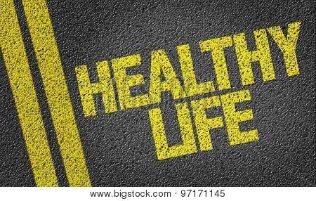 Healthy Life written on the road