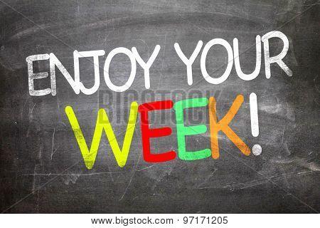 Enjoy Your Week written on a chalkboard