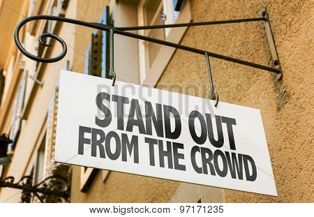 Stand Out From the Crowd sign in a conceptual image