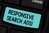 Conceptual Hand Writing Showing Responsive Search Ads. Business Photo Showcasing To Increase The Lik poster