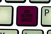 Writing Note Showing Data Recovery Service. Business Photo Showcasing Process Of Retrieving Inaccess poster