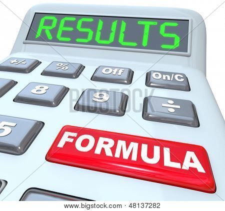The words Formula and Results on a calculator to illustrate crunching the numbers in doing math for education, filing or figuring taxes or doing accounting work