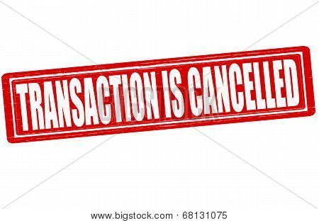 Transaction Is Cancelled