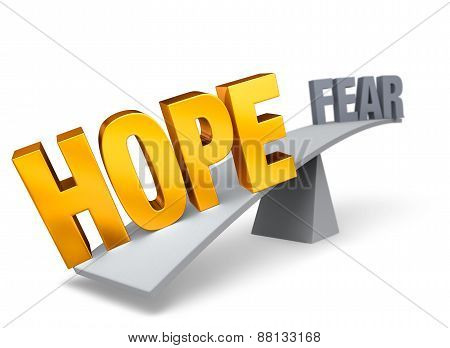 Hope Outweighs Fear