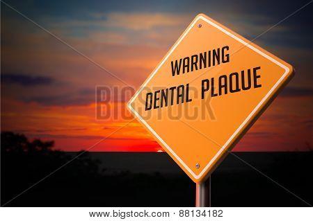Dental Plaque on Warning Road Sign.