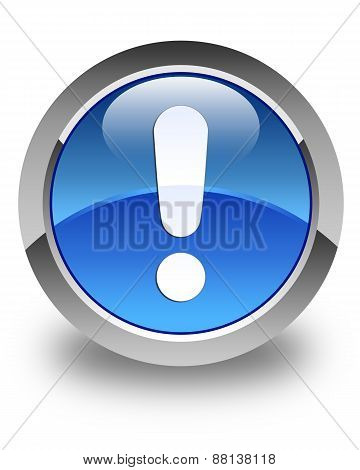 Exclamation Mark Icon Glossy Blue Round Button