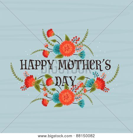 Stylish text Happy Mother's Day decorated with beautiful flowers on blue background, can be used as poster, banner or flyer design.