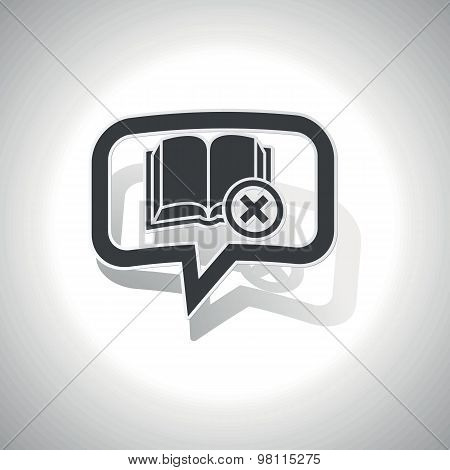 Curved remove book message icon