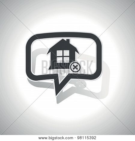 Curved remove house message icon
