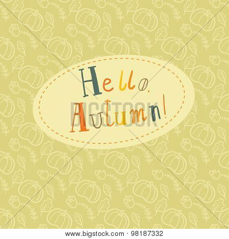 Hello autumn card illustration. Hand drawn lettering.