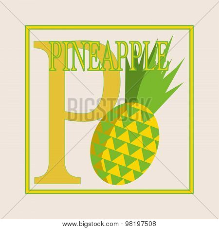 P - Pineapple, Alphabet. English Capital Letter P. Vector Flat Illustration Of Pineapple. Educationa
