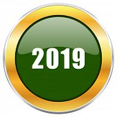 New year 2019 green glossy round icon with golden chrome metallic border isolated on white backgroun poster