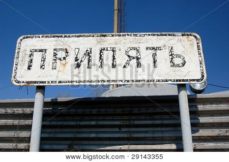 Pripyat sign. Chernobyl area. Lost city Pripyat. Modern ruins. Ukraine. Kiev region.