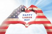 Human Hands In Heart Shape With American Flag Skin And Happy Labor Day Message Over Bright Backgroun poster