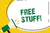 Writing Note Showing Free Stuff. Business Photo Showcasing Giveaways Offered By Vendors Trade Shows  poster