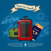 Time To Travel. Travel Luggage, International Passport And Boarding Passes Tickets For Traveling By  poster