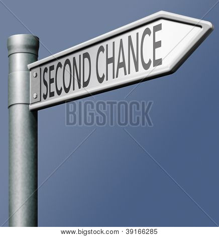 second chance anther opportunity or try again
