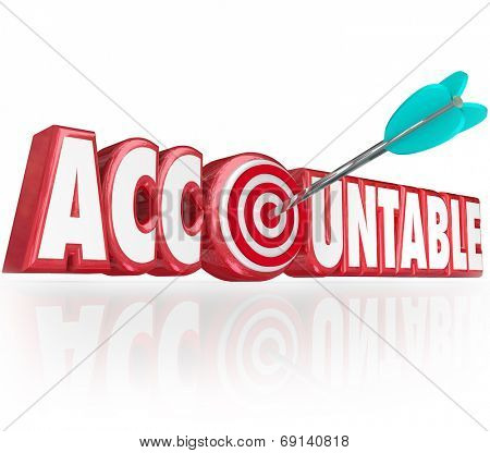 Accountable word in red 3d letters and an arrow hitting a bullseye as someone responsible for a job being done right with no errors