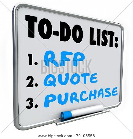 RFP, quote and purchase words written on a dry erase board to do list to remind you to answer a request for proposal and provide costs or prices to new customers or prospects