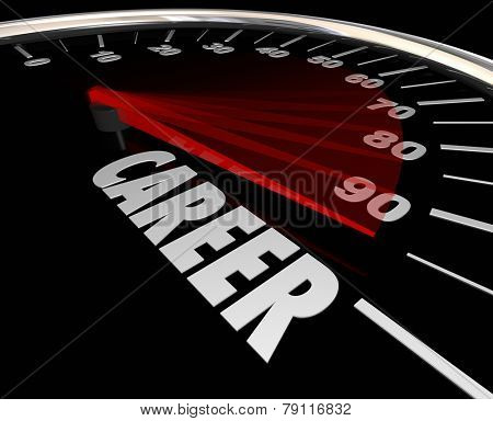 Career word on a speedometer to illustrate advancement from one job to another through a promotion or increase in responsibility and achievement