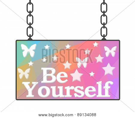 Be Yourself Signboard