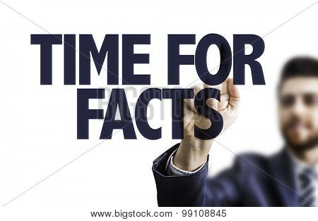 Business man pointing the text: Time for Facts