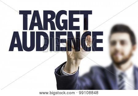 Business man pointing the text: Target Audience