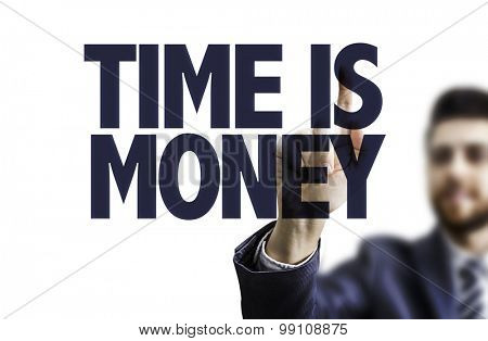 Business man pointing the text: Time is Money