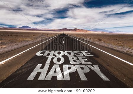 Choose To Be Happy written on desert road