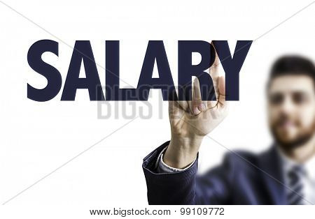 Business man pointing the text: Salary