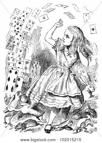 Nothing but a pack of cards. At this whole pack rose up into the air, and came flying down upon her... Alice's Adventures in Wonderland. Illustration from John Tenniel, published in 1865.