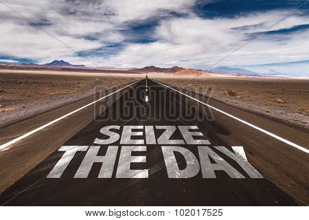 Seize the Day written on desert road