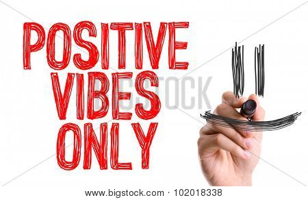 Hand with marker writing: Positive Vibes Only