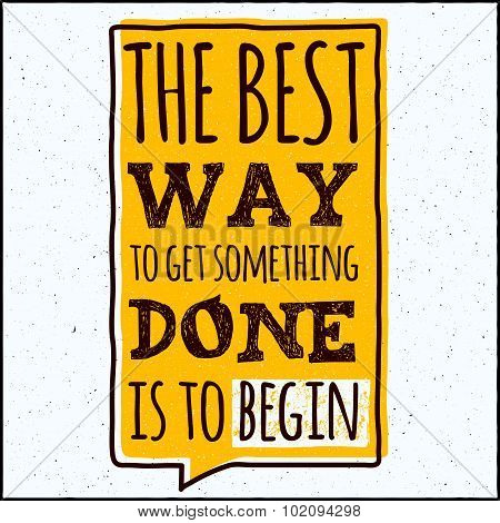Vector modern design hipster illustration with phrase The best way to get something done is begin