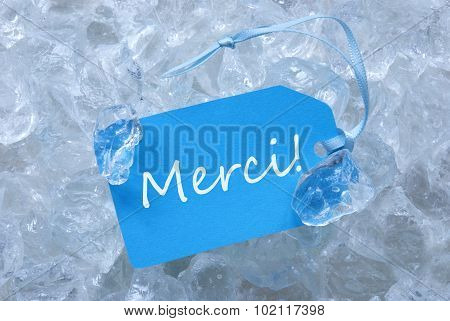 Blue Label On Ice With Merci Means Thank You