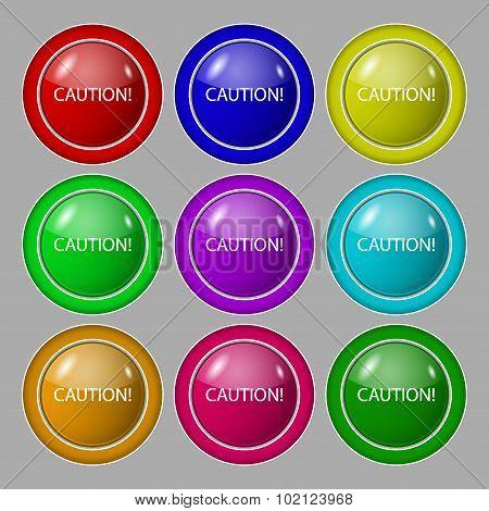 Attention Caution Sign Icon. Exclamation Mark. Hazard Warning Symbol. Symbol On Nine Round Colourful