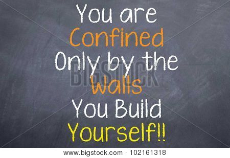 You are Confined only by the Walls