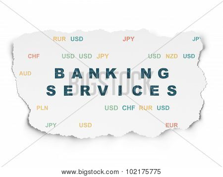 Currency concept: Banking Services on Torn Paper background
