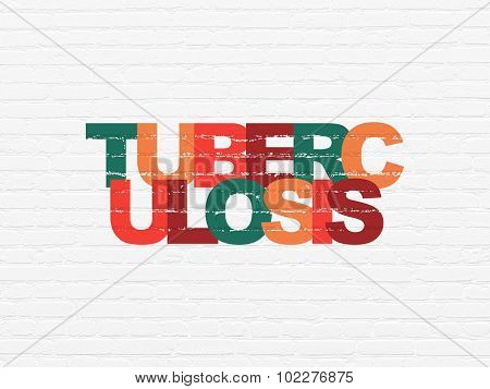 Healthcare concept: Tuberculosis on wall background