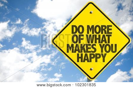 Do More What Makes You Happy sign with sky background