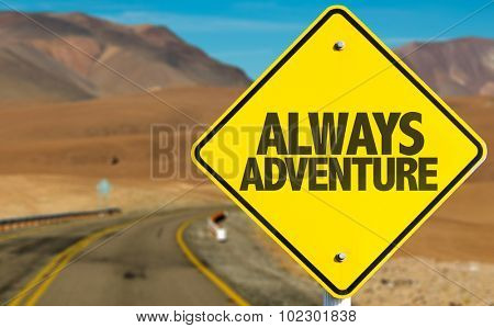 Always Adventure sign on desert road