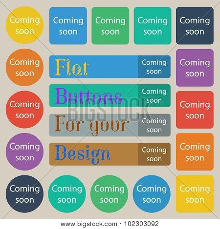 Coming Soon Sign Icon. Promotion Announcement Symbol. Set Of Twenty Colored Flat, Round, Square And