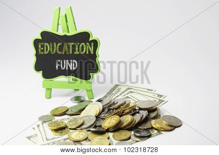 Education Fund Text And Money - Business Concept