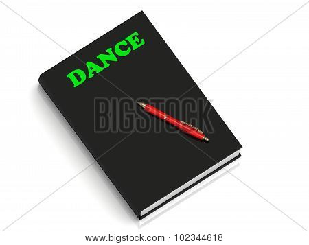 Dance- Inscription Of Green Letters On Black Book