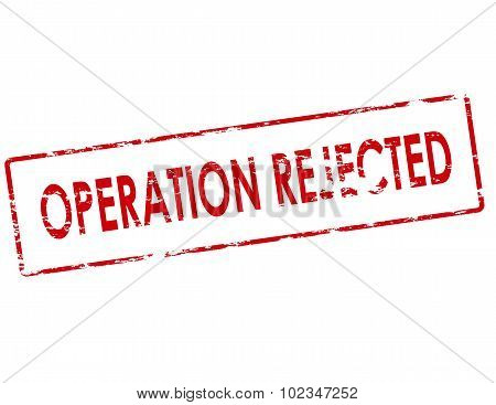 Operation Rejected
