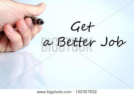 Get A Better Job Text Concept