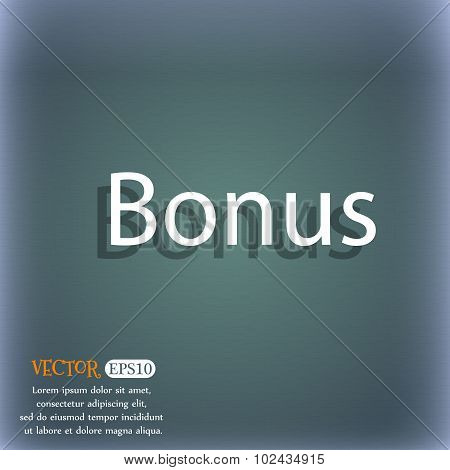 Bonus Sign Icon. Special Offer Label. On The Blue-green Abstract Background With Shadow And Space Fo